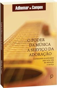 O poder da música a serviço da adoração