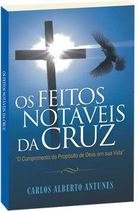 Os feitos notáveis da cruz