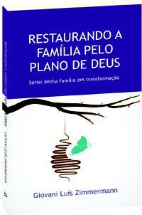 Restaurando a Família pelo Plano de Deus