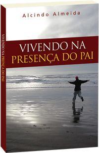 Vivendo na presença do Pai