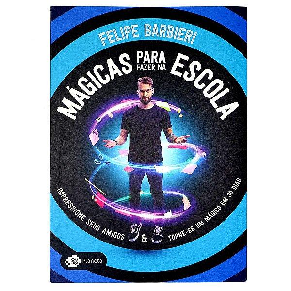 """LIVRO """"Mágicas Para Fazer na Escola"""" de Felipe Barbieri (AUTOGRAFADO)"""