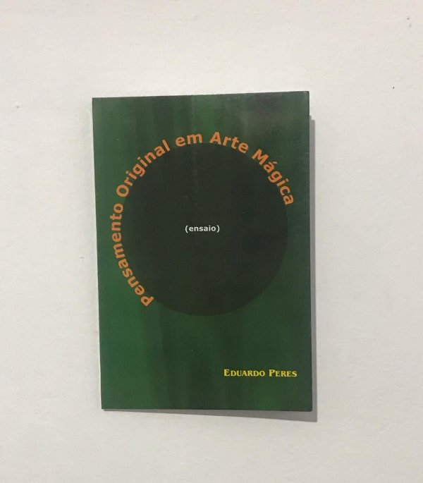 """Livro """"Pensamento Original em Arte Mágica"""" por Eduardo Peres - Autografado"""