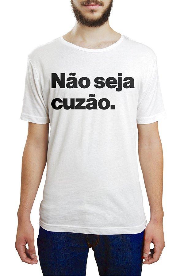 NÃO SEJA CUZÃO