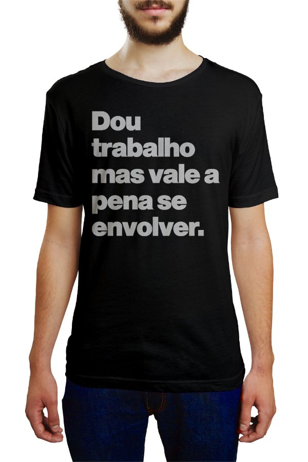 DOU TRABALHO MAS VALE A PENA SE ENVOLVER