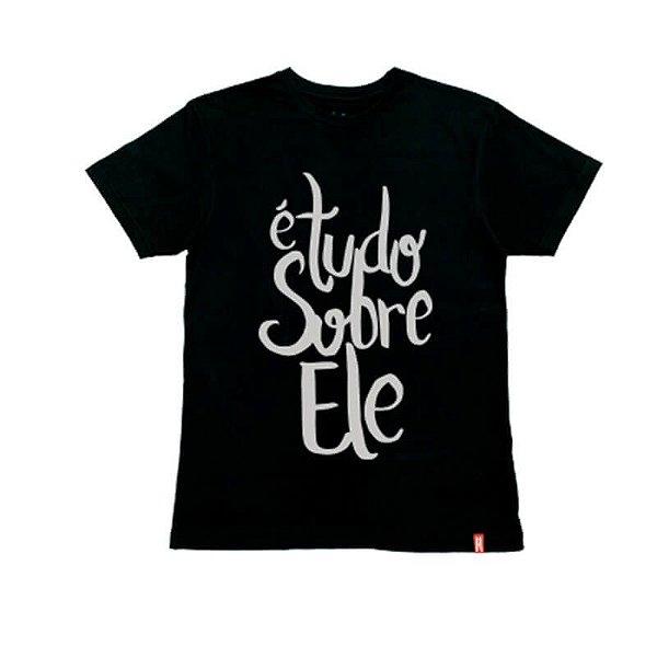 """""""É TUDO SOBRE ELE"""" - Modelo01   Tshirt"""