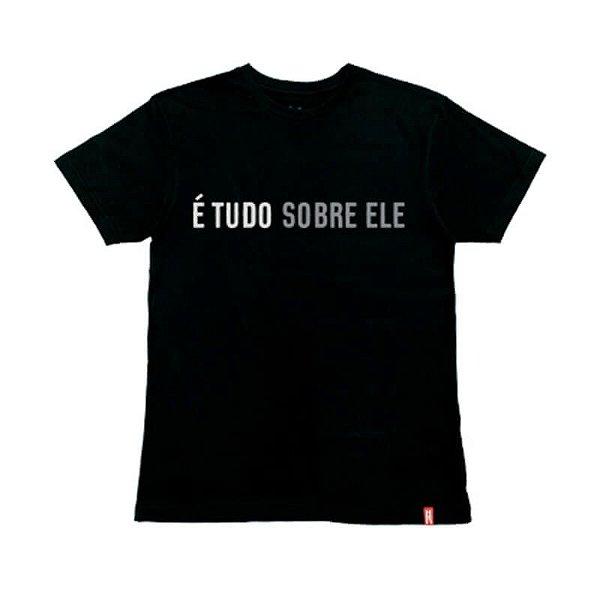 """""""É TUDO SOBRE ELE"""" - Modelo02   Tshirt"""