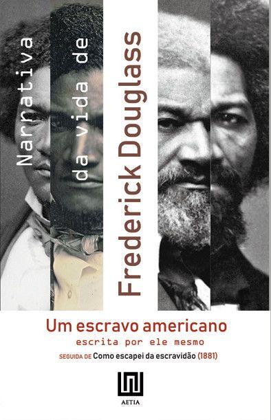 Narrativa da Vida de Frederick Douglass, um escravo americano