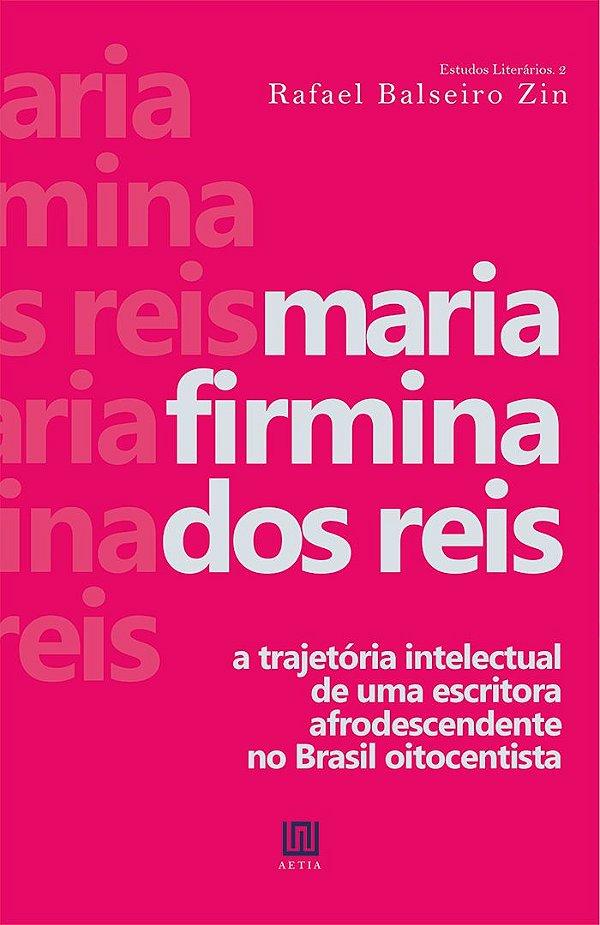 Maria Firmina dos Reis, de Rafael Balseiro Zin