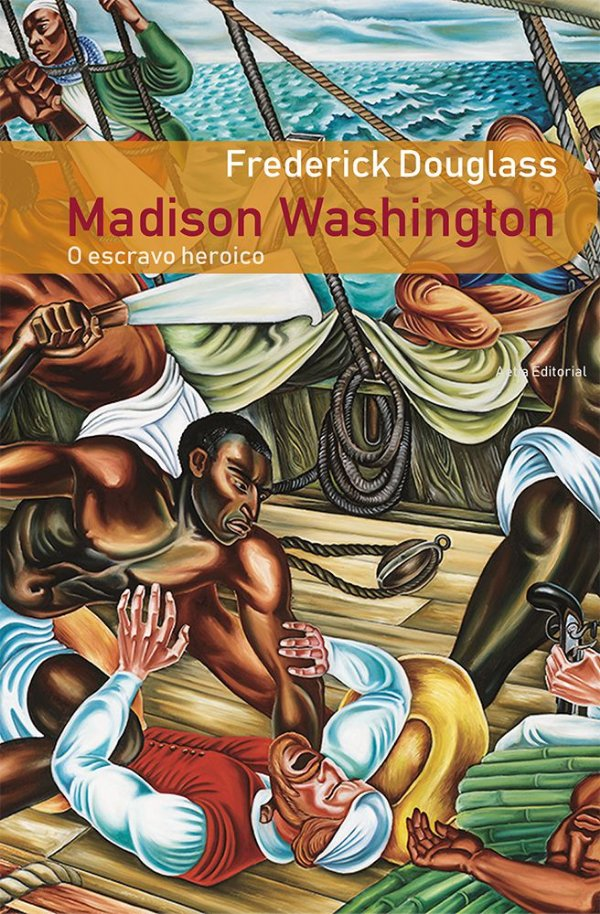 Madison Washington: o escravo heroico, de Frederick Douglass