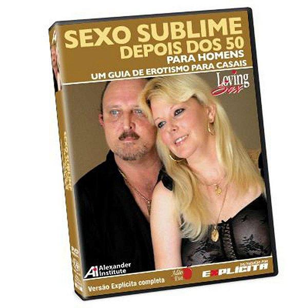 Sexo Sublime Depois dos 50 - Para Homens - DVD Educativo