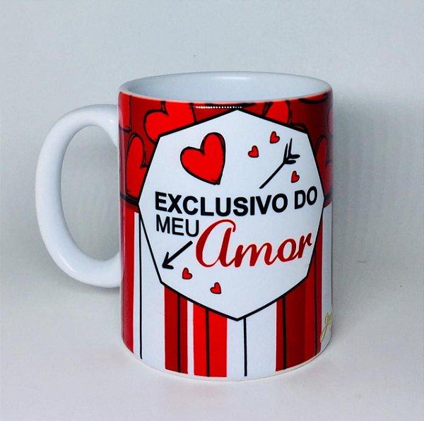 Caneca ''Exclusivo do Meu Amor''