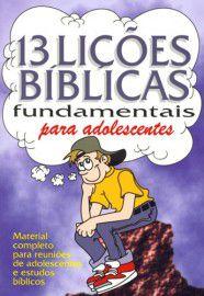 13 lições Bíblicas Fundamentais para Adolescentes