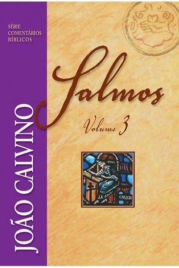 Comentário de Salmos - Vol 3 - João Calvino