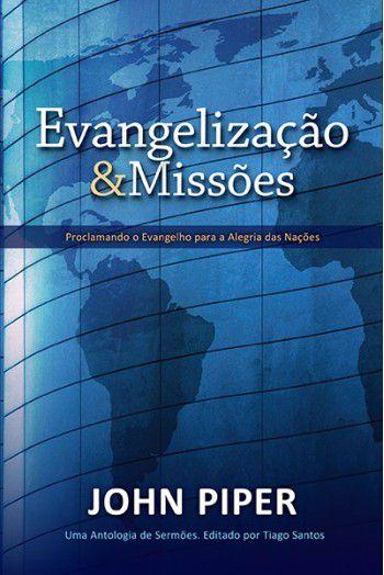 Evangelização e Missões - Proclamando o evangelho para a alegria das nações