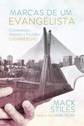 Marcas de um evangelista: Conhecendo, amando e falando o Evangelho