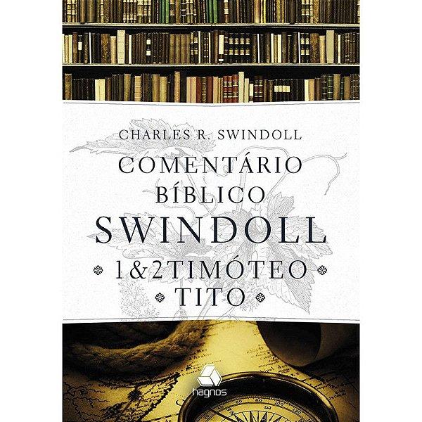 Comentário Bíblico SWINDOOL-  1 e 2 Timóteo e Tito