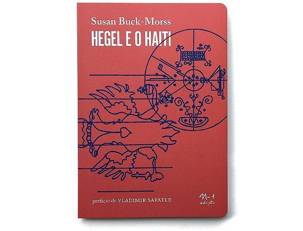 HEGEL E O HAITI - SUSAN BUCK-MORSS