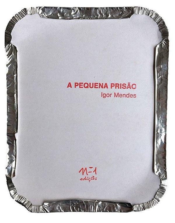 A PEQUENA PRISÃO - IGOR MENDES