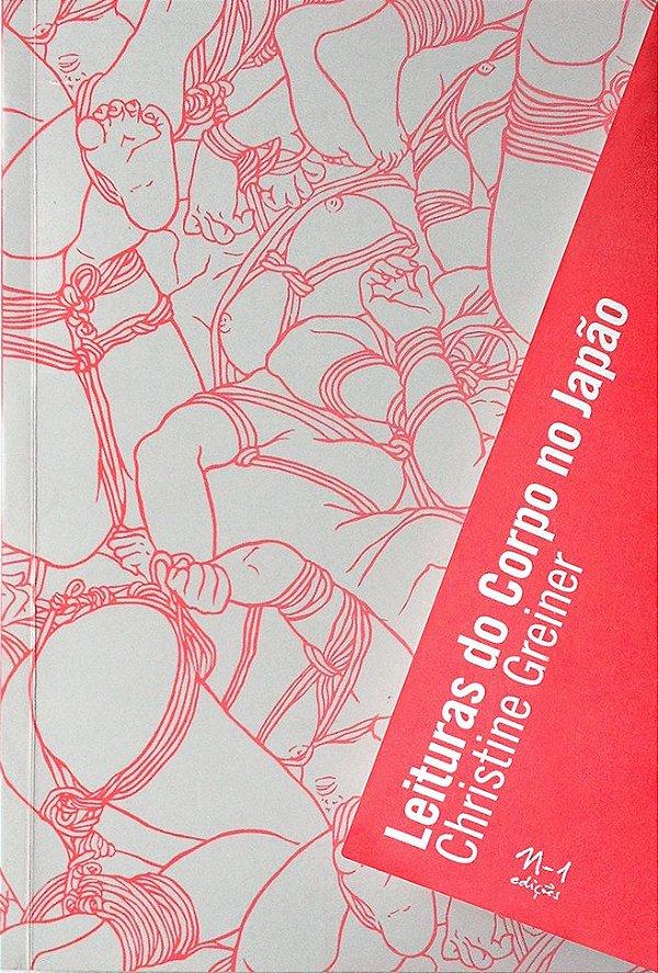 LEITURAS DO CORPO NO JAPÃO - CHRISTINE GREINER