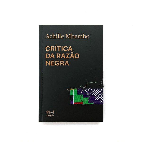 CRÍTICA DA RAZÃO NEGRA - ACHILLE MBEMBE
