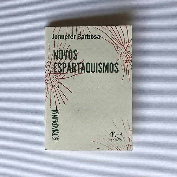 NOVOS ESPARTAQUISMOS - JONNEFER BARBOSA