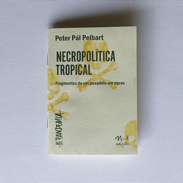 NECROPOLíTICA TROPICAL - PETER PÁL PELBART