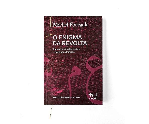 O ENIGMA DA REVOLTA - MICHEL FOUCAULT