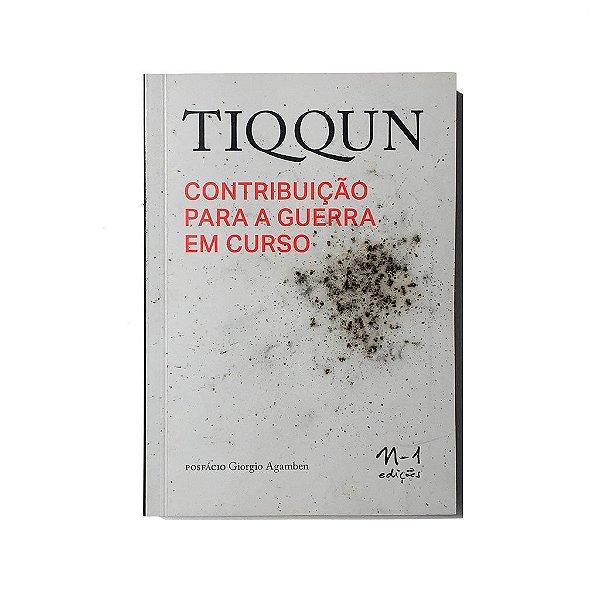 TIQQUN Contribuição para a guerra em curso