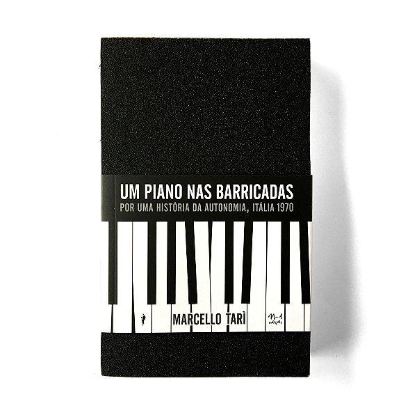UM PIANO NAS BARRICADAS - MARCELLO TARÌ - COEDIÇÃO GLAC E N-1 EDIÇÕES