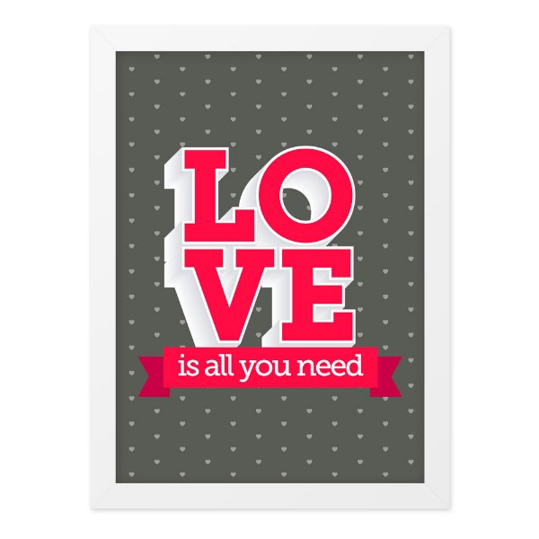 Quadro A4 Love Is All You Need
