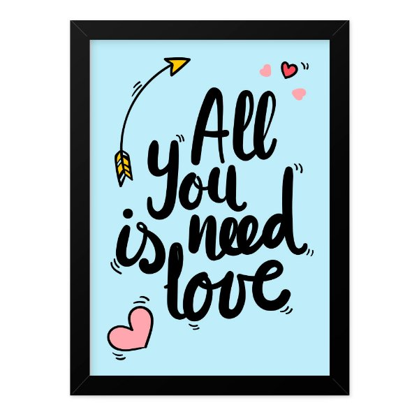 Quadro A4 Just Love You Need