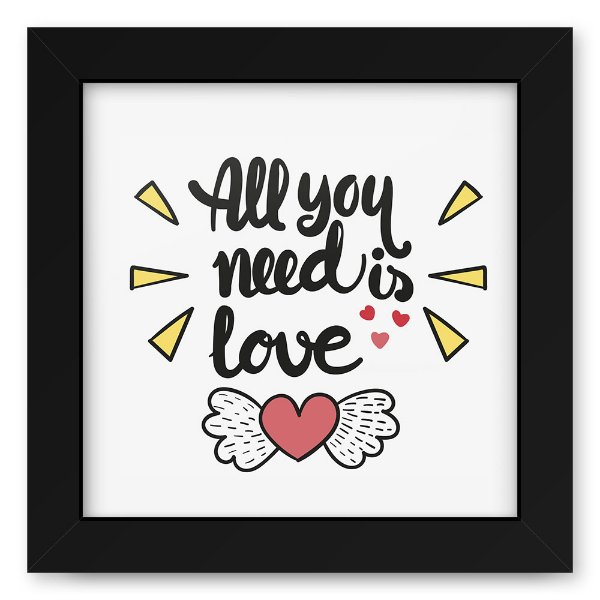 Quadro 20x20 All We Need Is Love