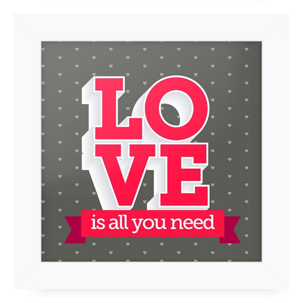 Quadro 20x20 Love All We Need