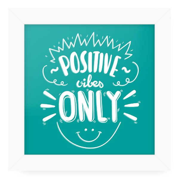 Quadro 20x20 Positive Vibes