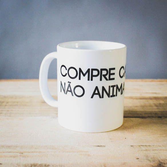 Caneca Compre Café Não Animais