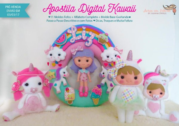 Apostila Digital UNICÓNIOS Kawaii - Artes em Feltros by Juliana Cwikla