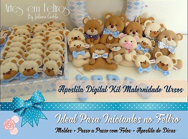 Apostila Digital Kit. Maternidade Ursos  Artes em Feltros{EM PDF}