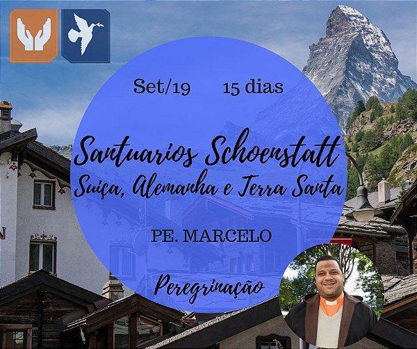 SANTUARIOS SCHOENSTATT, SUIÇA, ALEMANHA E TERRA SANTA - PE. MARCELO – 15 DIAS / SET 19