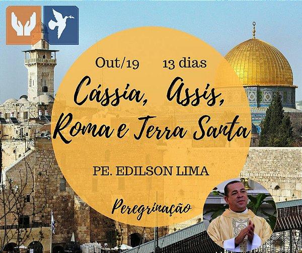 ASSIS, CÁSSIA, ROMA E TERRA SANTA - PE. EDILSON LIMA - 14 DIAS / OUT 2019