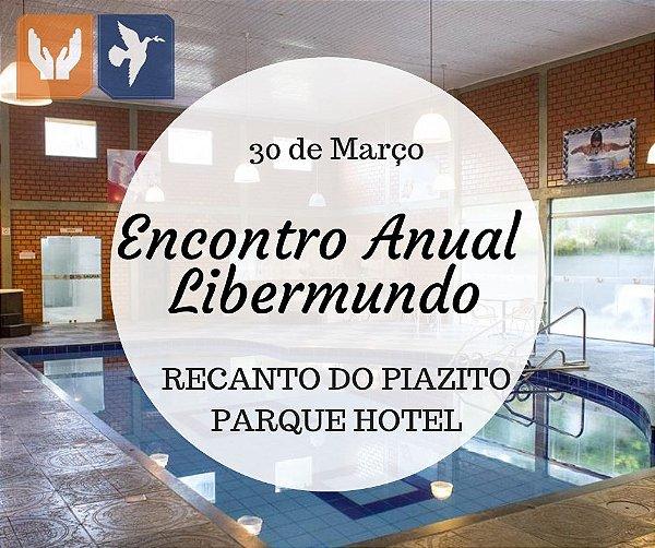 ENCONTRO ANUAL DA LIBERMUNDO - PIAZITO PARK HOTEL - MAR/2019