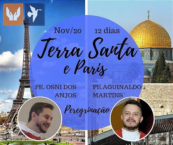 TERRA SANTA E PARIS - PE OSNI DOS ANJOS E PE. AGUINALDO MARTINS - 12 DIAS / NOV 2020