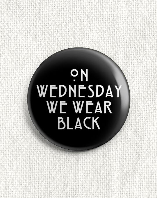 Boton On Wednesday We Wear Black