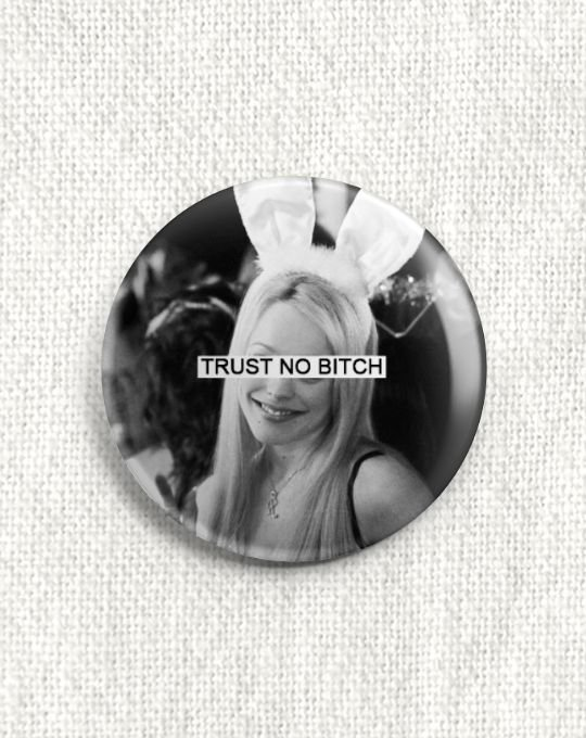 Boton Trust No Bitch