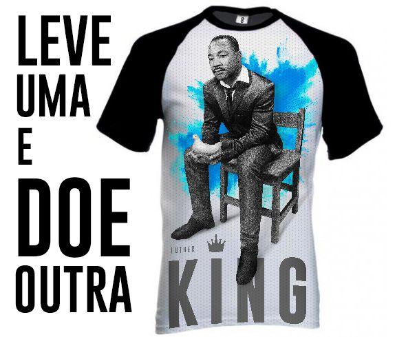 Camiseta Martin Luther King + Doação (PRÉ-VENDA)