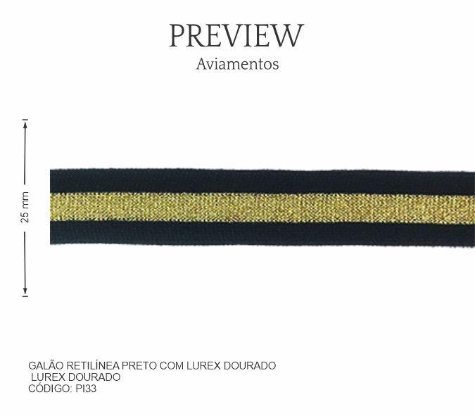Galão Retilínea Preto c/ Lurex Dourado PI33 PCT C/ 10.00m Larg. Aprox.: 25 mm Composição: Retilínea