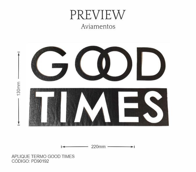 APLIQUE TERMOCOLANTE GOOD TIMES / MÍNIMO: 5U / LARG. APROX.: 220MMx130MM