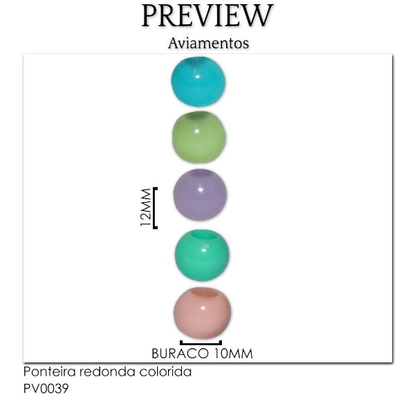 PONTEIRA REDONDA COLORIDA/ PCT C/ 50U / LARG. APROX.: 12MM BURACO. 10MM