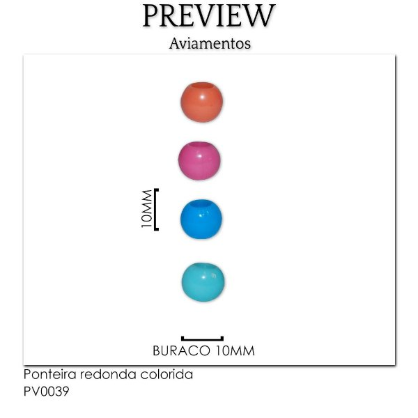 PONTEIRA REDONDA COLORIDA/ PCT C/ 50U / LARG. APROX.: 10MM BURACO. 10MM