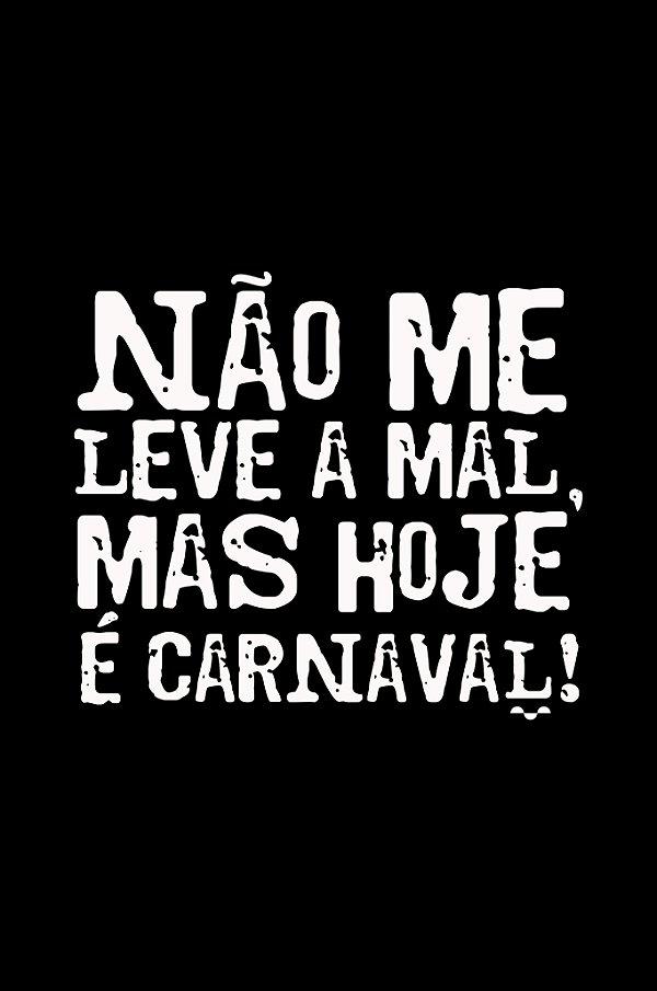 Camisa Especial Carnaval - Não me leve a mal - Basic