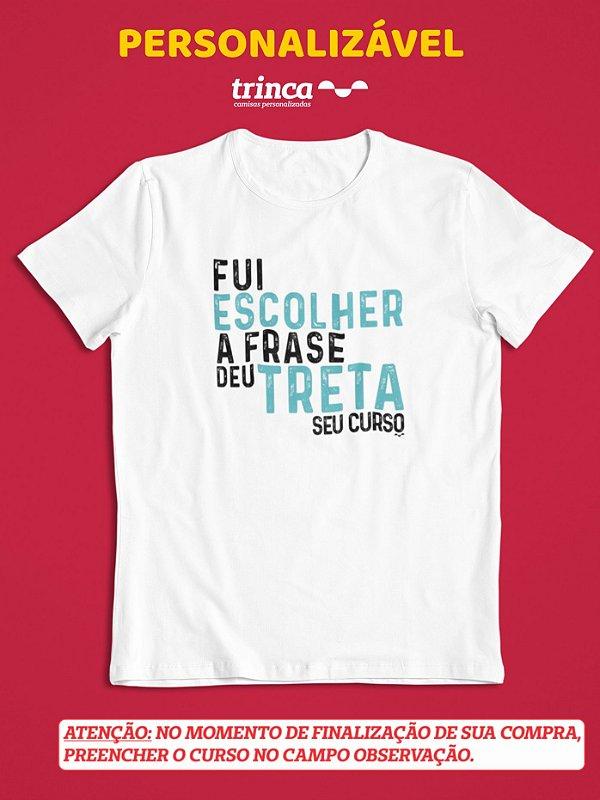 Camisa Universitária - Personalizável - Treta - Branca - Basic